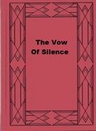 The Vow Of Silence by Alice Perrin