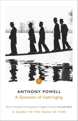 A Question Of Upbringing by Anthony Powell