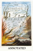 The Marriage of Heaven and Hell (Annotated) by William Blake