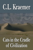 Cats in the Cradle of Civilization by C. L. Kraemer