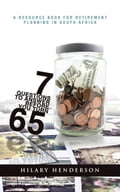 7 Questions to Answer Before You Turn 65: A Resource Book for Retirement Planning in South Africa