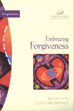 Book Embracing Forgiveness by Various Authors
