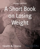 A Short Book on Losing Weight