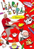 Learn To Draw with Øistein: Fun and crazy step-by-step drawing activities for the whole family! by Øistein Kristiansen