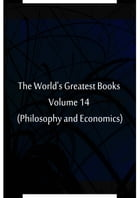 The World's Greatest Books Volume 14 (Philosophy and Economics) by Hammerton and Mee