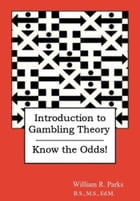 Introduction to Gambling Theory: Know the Odds!