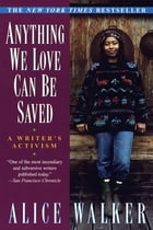 Anything We Love Can Be Saved Cover Image