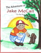 The Adventures of Jake McCall: To the Park by Todd Demers