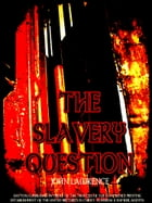 The Slavery Question by John Lawrence