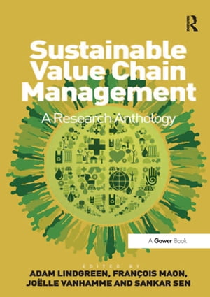 Sustainable Value Chain Management A Research Anthology