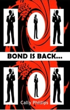 Bond is Back by Cally Phillips