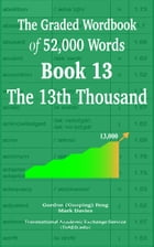 The Graded Wordbook of 52,000 Words Book 13: The 13th Thousand by Gordon (Guoping) Feng