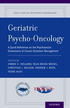Geriatric Psycho-Oncology: A Quick Reference on the Psychosocial Dimensions of Cancer Symptom…