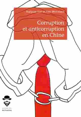 Corruption et anticorruption en Chine by Huaiyuan Han Et Yves Wintrebert