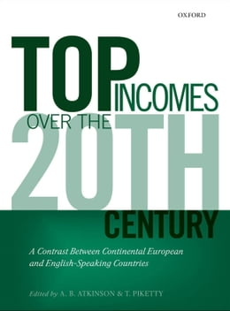 Book Top Incomes Over the Twentieth Century: A Contrast Between Continental European and English… by A. B. Atkinson