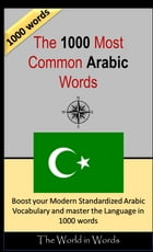 The 1000 Most Common Arabic Words: Vocabulary Training : Learn the Vocabulary you need to know to improve you Writing, Speaking and Com by David Serge