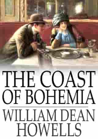 The Coast of Bohemia by William Dean Howells