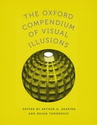 The Oxford Compendium of Visual Illusions by Arthur G. Shapiro