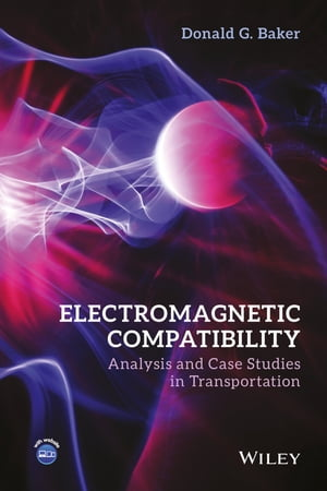 Electromagnetic Compatibility Analysis and Case Studies in Transportation