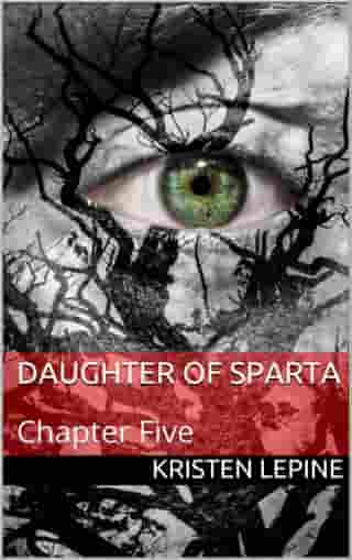 Daughter of Sparta: Chapter Five
