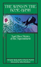 The Wind in the Rose Bush: And Other Stories of the Supernatural by Alfred Bendixen