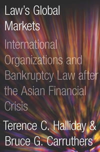 Bankrupt: Global Lawmaking and Systemic Financial Crisis