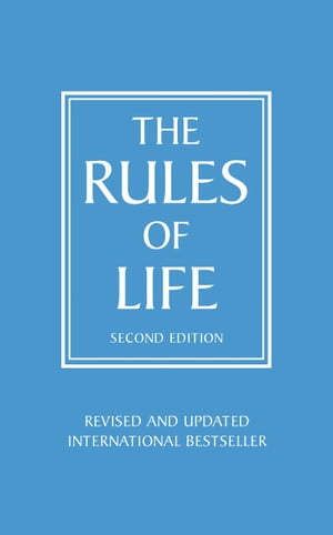 Rules of Life A personal code for living a better, happier, more successful kind of life