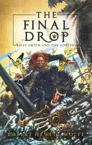 The Final Drop: Billy Smith and The Goblins, Book 3