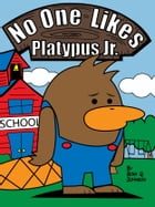 No One Likes Platypus Jr. by Sean Quincy Johnson