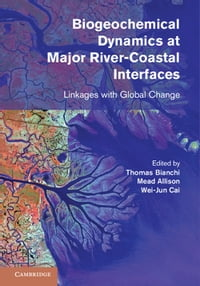 Biogeochemical Dynamics at Major River-Coastal Interfaces: Linkages with Global Change