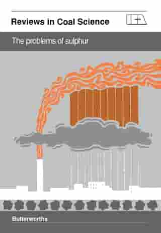 The Problems of Sulphur: Reviews in Coal Science by Sam Stuart