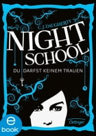 Night School. Du darfst keinem trauen: Band 1 by C. J. Daugherty