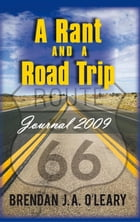 A Rant and a Road Trip: Journal 2009