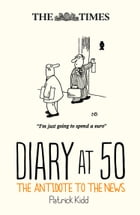 The Times Diary at 50: The antidote to the news by Patrick Kidd