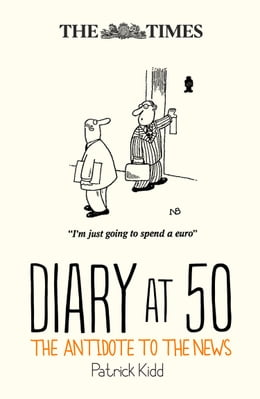 Book The Times Diary at 50: The antidote to the news by Patrick Kidd