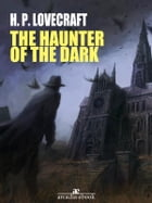 The Haunter of the Dark by H. P. Lovecraft