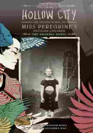 Hollow City: The Graphic Novel: The Second Novel of Miss Peregrine's Peculiar Children by Ransom Riggs