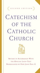 Catechism of the Catholic Church: Second Edition by U.S. Catholic Church