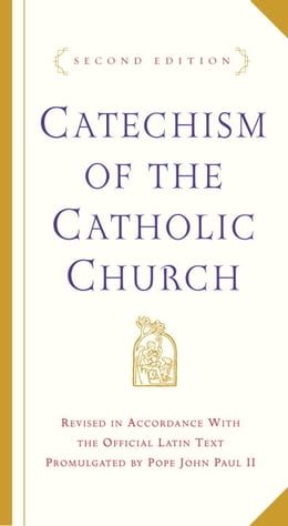 Book Catechism of the Catholic Church: Second Edition by U.S. Catholic Church