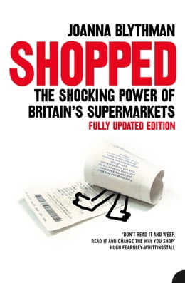 Book Shopped: The Shocking Power of British Supermarkets by Joanna Blythman