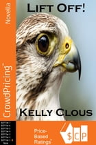 Lift Off !: Falcon Edition, Book One of the Fire and Flight Series by Kelly Clous