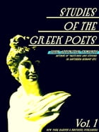 Studies of the Greek Poets Volume 1 (of 2) by John Addington Symonds
