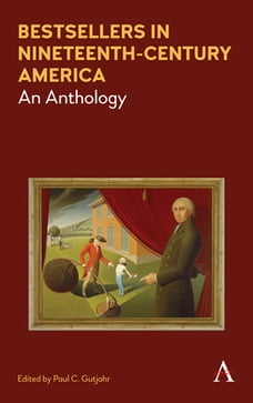 Bestsellers in Nineteenth-Century America: An Anthology