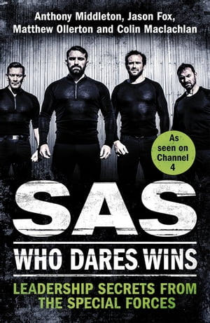 SAS: Who Dares Wins Leadership Secrets from the Special Forces