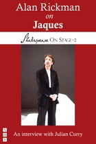 Alan Rickman on Jaques (Shakespeare On Stage) by Alan Rickman