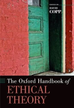 Book The Oxford Handbook of Ethical Theory by David Copp