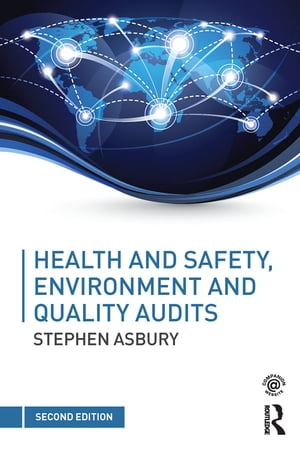 Health and Safety,  Environment and Quality Audits A risk-based approach