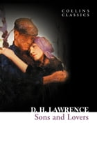 Sons and Lovers (Collins Classics) by D. H. Lawrence