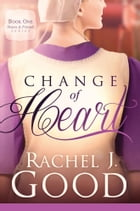 Change of Heart by Rachel J Good