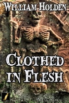 Clothed in Flesh by William Holden
